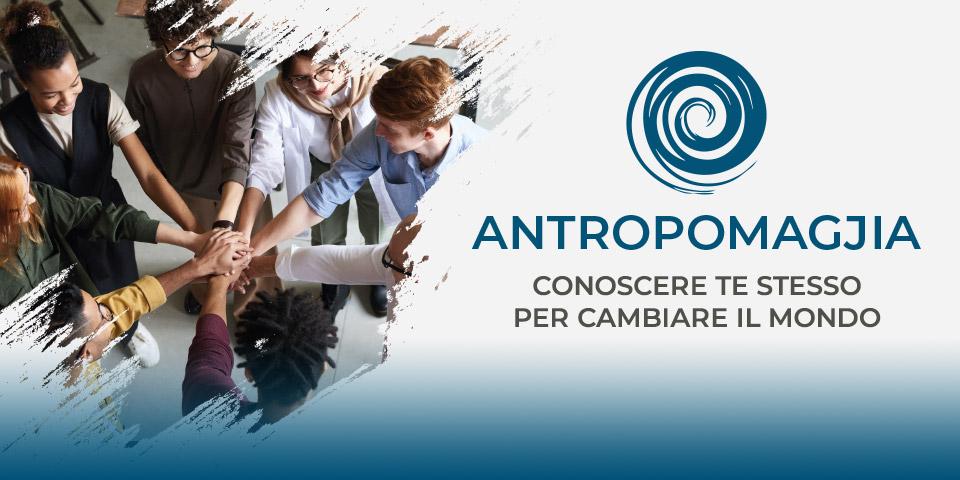 Antropomagjia - Conoscere te steso per cambiare il mondo